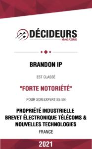 Brandon IP : Forte notoriété pour son expertise en propriété industrielle brevet électronique télécoms & nouvelles technologies