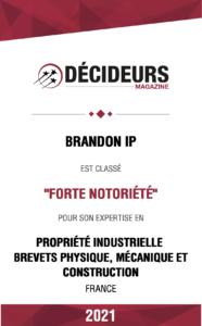 Brandon IP : Forte notoriété pour son expertise en propriété industrielle brevets physique, mécanique et construction